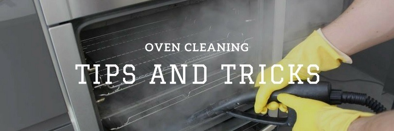 How to gain an advantage when it comes to oven cleaning? - oven cleaning tips tricks